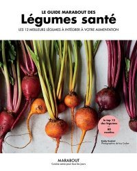 Dernières parutions sur Cuisine bio et diététique, Le guide Marabout des super légumes