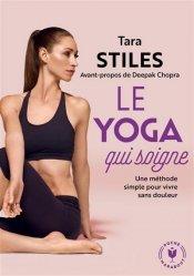 Dernières parutions dans Santé - Développement Personnel, Le yoga qui soigne