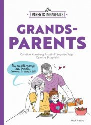 Dernières parutions dans Famille-Education, Les parents imparfaits - Grands parents