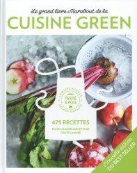 Dernières parutions sur Cuisine bio et diététique, Le grand livre Marabout de la cuisine green. 475 recettes