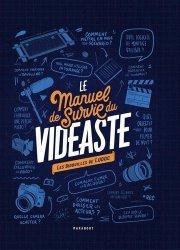 Dernières parutions sur Vidéo, Le manuel de survie du vidéaste