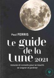 Dernières parutions sur Jardins, Le guide de la lune 2021
