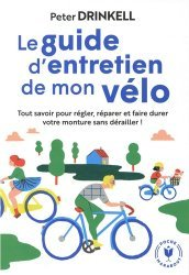 Dernières parutions sur Cyclisme et VTT, Le guide d'entretien de mon vélo