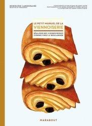 Dernières parutions sur Desserts et patisseries, Le petit manuel de la viennoiserie