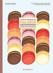 Dernières parutions sur Desserts et patisseries, Le petit manuel du macaron