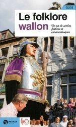 Dernières parutions sur Guides Belgique, Le folklore wallon. Un an de sorties festives et carnavalesques