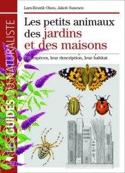 Dernières parutions dans Les guides du naturaliste, Les petits animaux des jardins et des maisons
