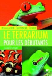 Souvent acheté avec Le guide du terrarium, le Le Terrarium pour les débutants