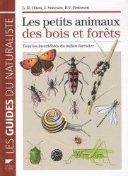 Dernières parutions dans Les guides du naturaliste, Les petits animaux des bois et forêts