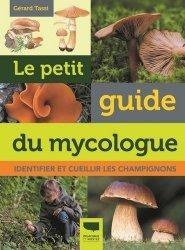 Dernières parutions sur Champignons, Le petit guide du mycologue