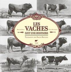Dernières parutions sur Vache, Les vaches ont une histoire : naissance des races bovines