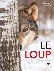 Dernières parutions dans Les sentiers du naturaliste, Le loup