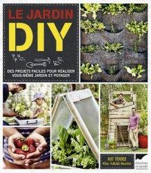 Dernières parutions sur Jardin facile, Le jardin diy. des projets faciles pour réaliser vous-même jardin et potager