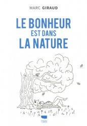 Dernières parutions sur Nature - Jardins - Animaux, Le bonheur est dans la nature