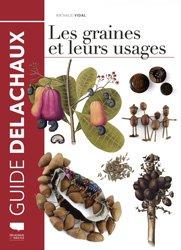 Dernières parutions sur Botanique, Les graines et leurs usages