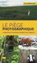 Dernières parutions sur Dessiner, peindre, photographier la nature, Le piège photographique