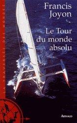 Dernières parutions dans La traversée des mondes, Le Tour du monde absolu