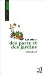 Dernières parutions dans Le français retrouvé, Les mots des parcs et des jardins