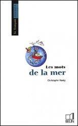 Dernières parutions dans Le français retrouvé, Les mots de la mer