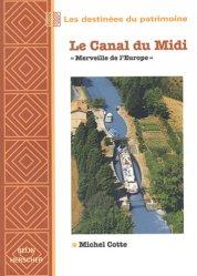 Dernières parutions dans Les destinées du patrimoine, Le Canal du Midi.