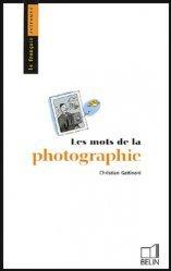 Dernières parutions dans Le français retrouvé, Les mots de la photographie