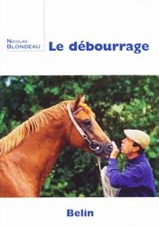 Souvent acheté avec Débourrage : l'école du cheval, le Le débourrage