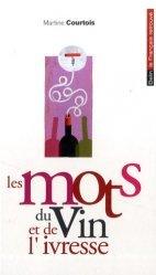 Dernières parutions dans Le français retrouvé, Les mots du vin et de l'ivresse