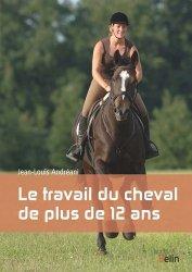 Dernières parutions dans Équitation, Le travail du cheval de plus de 12 ans
