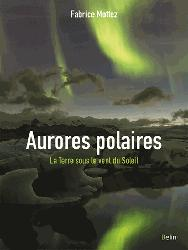 Dernières parutions dans Bibliothèque scientifique, Les aurores polaires