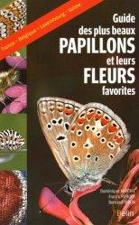 Dernières parutions sur Lépidoptères, Le guide des plus beaux papillons et leurs fleurs favorites