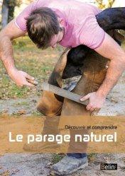 Dernières parutions sur Pansage - Maréchalerie - Sellerie, Le parage naturel