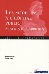 Souvent acheté avec Droit et hospitalisation psychiatrique sous contrainte, le Les médecins à l'hôpital public