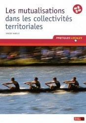 Dernières parutions dans Pratiques locales, Les mutualisations dans les collectivités territoriales