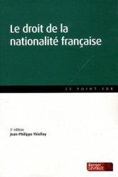 Dernières parutions sur Droit de la nationalité, Le droit de la nationalité française. 3e édition