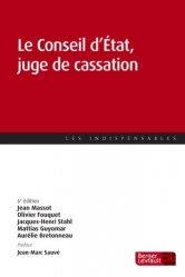 Dernières parutions sur Conseil d'état, Le Conseil d'Etat, juge de cassation. 6e édition