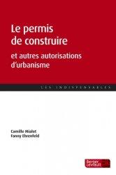 Dernières parutions dans Les indispensables, Le permis de construire et autres autorisations d'urbanisme