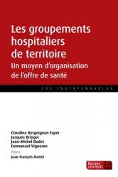 Dernières parutions dans Les indispensables, Les groupements hospitaliers de territoire