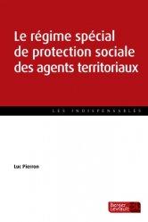 Dernières parutions dans Les indispensables, Le régime spécial de protection sociale des agents territoriaux