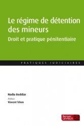 Dernières parutions sur Droit pénal des mineurs, Le régime de détention des mineurs. Droit et pratique pénitentiaire