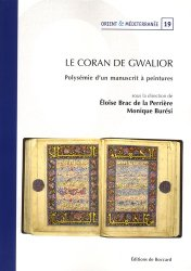 Dernières parutions sur Art islamique et Proche-Orient, Le Coran de Gwalior. Polysémie d'un manuscrit à peintures, Textes en français et anglais