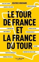 Dernières parutions sur Cyclisme et VTT, Le Tour de France et la France du Tour