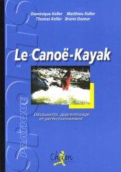Dernières parutions dans Sport pratique, Le canoë-kayak. Découverte, apprentissage et perfectionnement