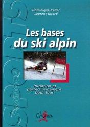 Dernières parutions dans Sport pratique, Les bases du ski alpin. Initiation et perfectionnement pour tous