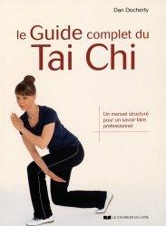 Dernières parutions sur Tai-chi, Le guide complet du Tai Chi. Un manuel structuré pour un savoir-faire professionnel
