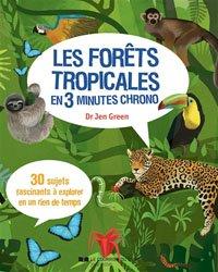 Dernières parutions sur En forêt - A la campagne, Les forêts tropicales en 3 minutes chrono
