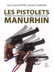 Souvent acheté avec Eugene lefaucheux  ou l'apotheose de la saga familiale, le Les pistolets Manurhin pistolets automatiques, revolvers et fusils d'assaut