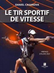 Dernières parutions sur Armes - Balistique, Le tir sportif de vitesse