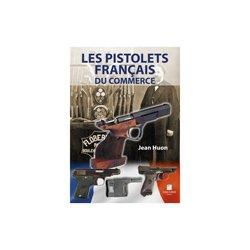Dernières parutions sur Armes - Balistique, Les pistolets francais du commerce