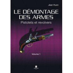 Dernières parutions sur Armes - Balistique, Le démontage des armes volume 1 - pistolets et revolvers