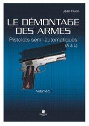 Dernières parutions sur Armes - Balistique, Le démontage des armes